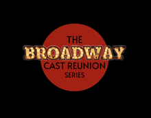 The Broadway Cast Reunion Series