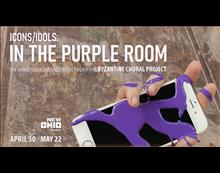 Icons/Idols: In The Purple Room