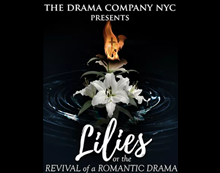 Lilies or The Revival of a Romantic Drama